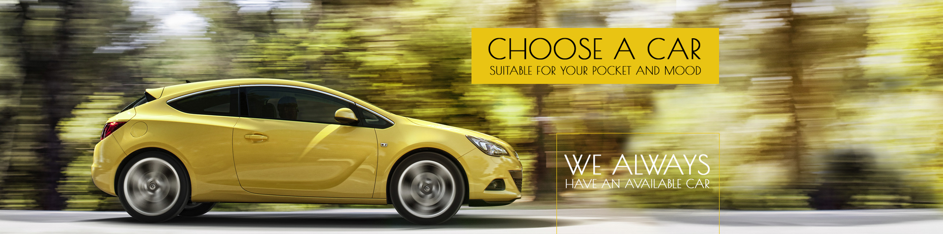 Choose a car suitable for your pocket and mood!  We always have an available car!